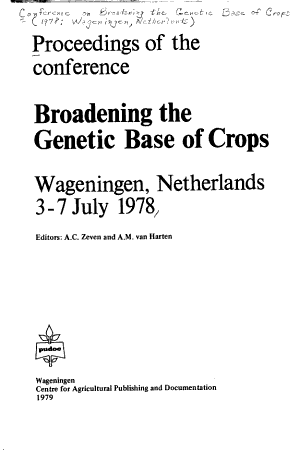 Proceedings of the Conference  on  Broadening the Genetic Base of Crops  Wageningen  Netherlands  3 7 July 1978 PDF