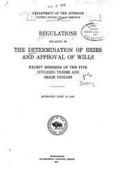 Regulations relating to the determination of heirs and approval of wills, except members of the Five Civilized Tribes and Osage Indians