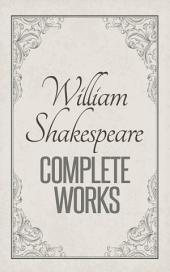 Complete Works of William Shakespeare: Complete Comedies, Histories, Tragedies and Poems
