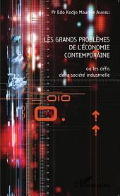 Les grands problèmes de l'économie contemporaine ou les défis de la société industrielle