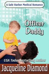 Officer Daddy: A Safe Harbor Medical Romance