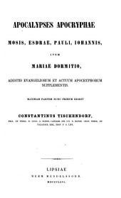 Apocalypses apocryphae: Mosis, Esdrae, Pauli, Iohannis, item Mariae dormitio, additis evangeliorum et actum apocryphorum supplementis