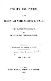 Stokers and Pokers; Or, The London and North-Western Railway, the Electric Telegraph, and the Railway Clearing-House
