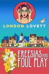 Freesias and Foul Play