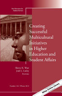 Creating Successful Multicultural Initiatives in Higher Education and Student Affairs