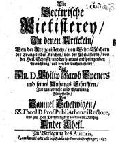 Sektierische Pietisterei0: in denen Artickeln vom Verfall der Kirchen, von der Reformation ... aus D. Phil. Jacob Speners ... Schrifften ... fürgestellet, Band 2