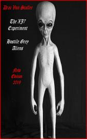The XJ7 Experiment (Hostile Grey Aliens)