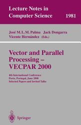 Vector And Parallel Processing Vecpar 2000 Book PDF