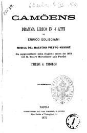 Camöens dramma lirico in 4 atti di Enrico Golisciani