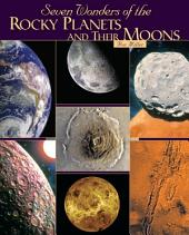 Seven Wonders of the Rocky Planets and Their Moons