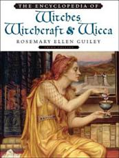 The Encyclopedia of Witches  Witchcraft and Wicca PDF