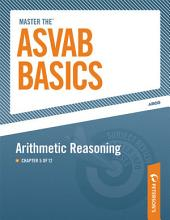 Master the ASVAB Basics--Arithmetic Reasoning: Chapter 5 of 12, Edition 8