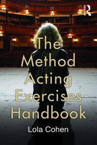 The Method Acting Exercises Handbook