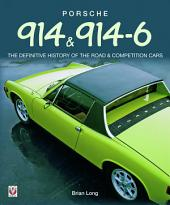 Porsche 914 and 914-6 - The Definitive History of the Road and Competition Cars