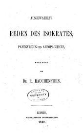 Ausgewæhlte Reden des Isokrates: Panegyricus und Areopagiticus