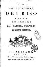 La coltivazione del riso. Poema del marchese Gian Battista Spolverini