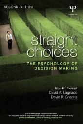 Straight Choices: The Psychology of Decision Making, Edition 2
