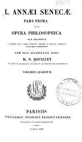 L Annaei Senecae ... opera philosophica: Volume 4
