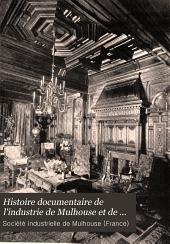 Histoire documentaire de l'industrie de Mulhouse et de ses environs au XIXme siècle: (Enquête centennale).