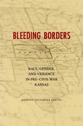 Bleeding Borders: Race, Gender, and Violence in Pre-Civil War Kansas