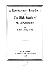 A Revolutionary Love Story: And the High Steeple of St. Chrysostom's