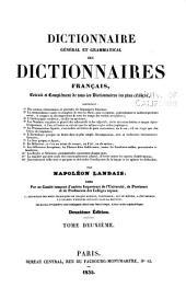 Dictionnaire général et grammatical des dictionnaires français: extrait et complément de tous les dictionnaires les plus célèbres, Volume2