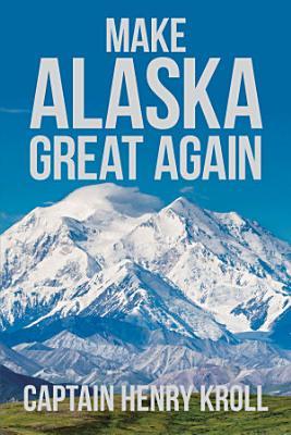 Make Alaska Great Again