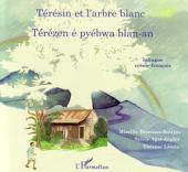 Téresin et l'arbre blanc: Térézen é pyébwa blan-an