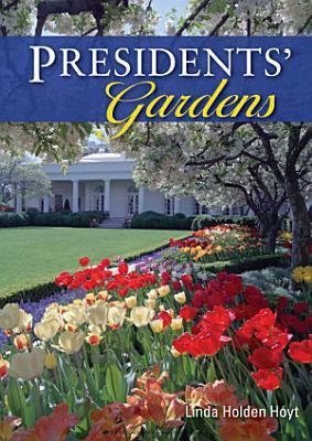 Presidents    Gardens