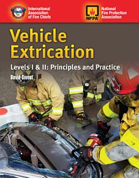 Vehicle Extrication  Levels I   II  Principles and Practice PDF