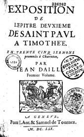 Exposition de la Deuxième épitre de l'apôtre saint Paul à Timothée en quarante-huit sermons prononcés à Charenton par Jean Daillé