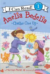 Amelia Bedelia Chalks One Up: I Can Read Level 1