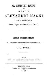 Q. Curtii Rufi De gestis Alexandri Magni regis Macedonum: libri qui supersunt octo