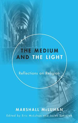 The Medium and the Light
