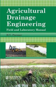 Agricultural Drainage Engineering  Field and Laboratory Manual PDF