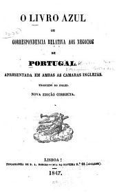O livro azul ou correspondencia relativa aos negocios de Portugal