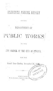 Annual Report of the Department of Public Works for the Year Ending December 31, ... to the City Council of the City of Chicago: Volume 11