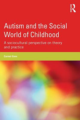 Autism and the Social World of Childhood