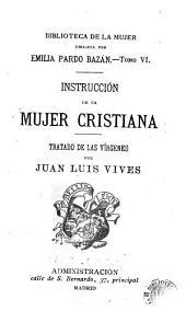 Instrucción de la mujer cristiana: tratado de las vírgenes