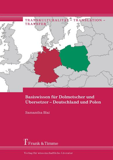 Basiswissen f  r Dolmetscher und   bersetzer     Deutschland und Polen PDF