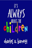 It s Always about the Children PDF