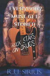 Everybody Must Get Stoned: Rock Stars On Drugs