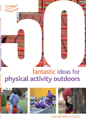 50 Fantastic Ideas for Physical Activities Outdoors
