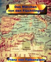 Das Märchen von den Flüchtlingen: 3 Märchen mit jeweils 1111 Wörtern