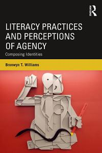 Literacy Practices and Perceptions of Agency Book