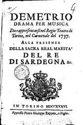 Demetrio drama per musica da rappresentarsi nel Regio Teatro di Torino, nel Carnovale del 1737. Alla presenza della sacra real maestà del re di Sardegna &: Edizione 1