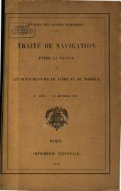 Traité de navigation entre la France et les royaumes-unis de Suède et de Norvège. 1er août-30 décembre 1881