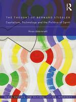 The Thought of Bernard Stiegler