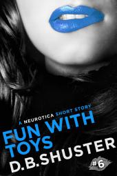 Fun with Toys: A Neurotica Short Story