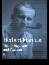 Technology, War and Fascism: Collected Papers of Herbert Marcuse